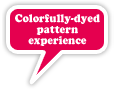 Colorfully-dyed pattern trial class