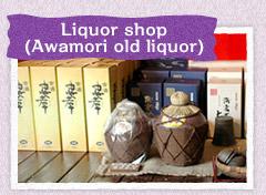 Liquor shop (Awamori old liquor)