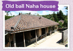 Old ball Naha house
